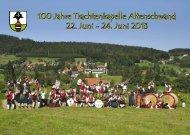 100 Jahre Trachtenkapelle Altenschwand 22. Juni - 24. Juni 2013