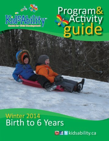 Birth to 6 Years - Winter 2014 - KidsAbility