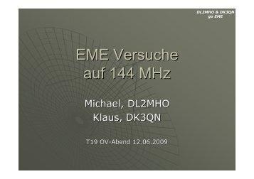 EME Versuche auf 144 MHz - DARC OV Friedberg (T19)