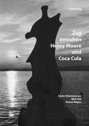 Zug zwischen Henry Moore und Coca Cola - Josef Lang