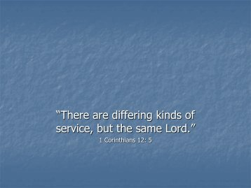 """""""There are differing kinds of service, but the same Lord."""" - Stablerack"""