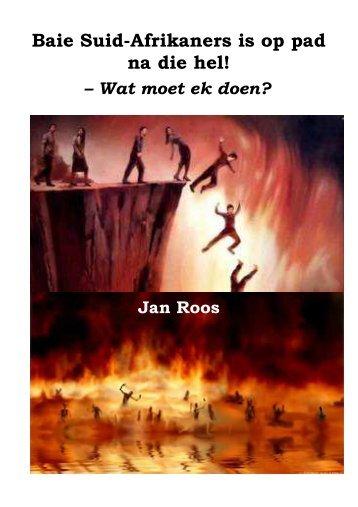 Baie Suid-Afrikaners is op pad na die hel! - Hemel of hel?