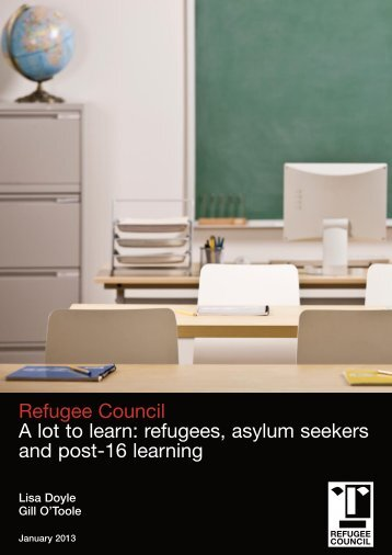 Refugee Council A lot to learn: refugees, asylum seekers and post ...