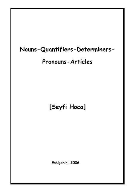 Nouns Quantifiers Determiners Pronouns Articles Seyfi Kent Dil