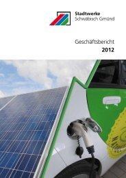 Geschäftsbericht 2012 - Stadtwerke Schwäbisch Gmünd