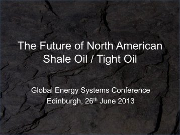 The future of US shale/tight oil - Global Energy Systems Conference