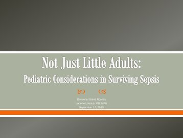 Not Just Little Adults: Pediatric Considerations in Surviving Sepsis