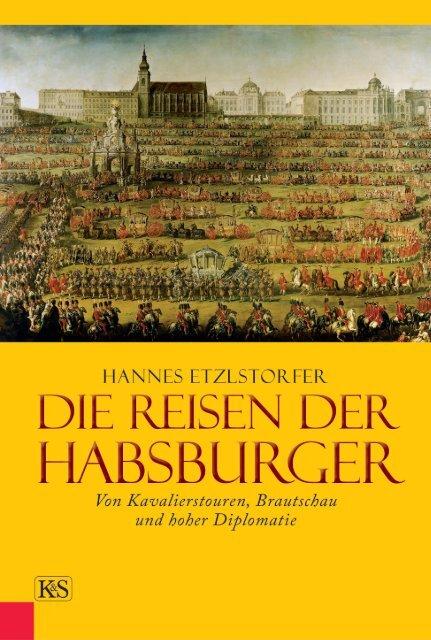 Von Kavalierstouren, Brautschau und hoher Diplomatie - Kremayr ...