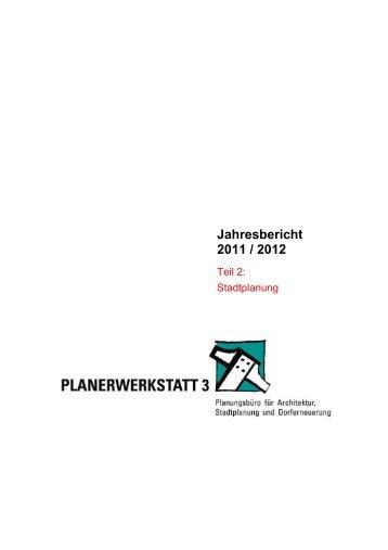 Jahresbericht 2011+2012 Teil 2 Stadtplanung - Planerwerkstatt 3