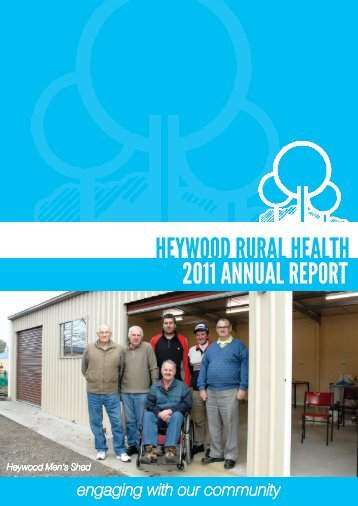 Heywood RuRal HealtH 2011 annual RepoRt - South West Alliance ...