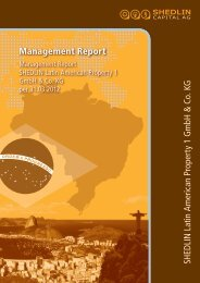 Management Report SHEDLIN Latin A m erican Property 1 G m bH ...