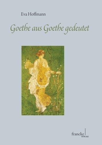 Goethe aus Goethe gedeutet - im Shop von Narr Francke Attempto