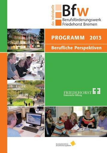 PROGRAMM 2013 - Berufsförderungswerk Friedehorst-Bremen