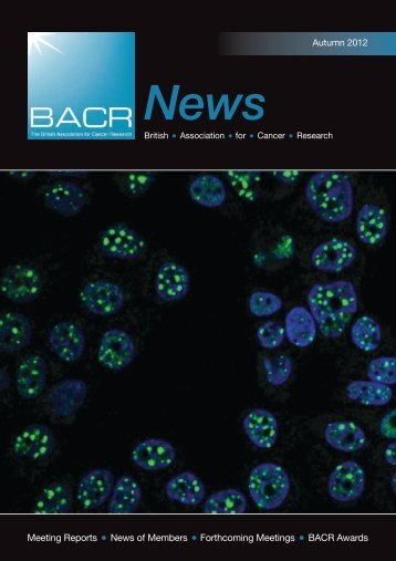 Autumn 2012 - The British Association for Cancer Research