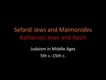 Sefardi Jews and Maimonides Ashkenazi Jews and Rashi