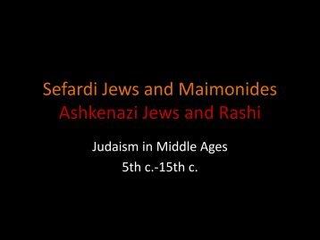 Sefardi Jews and Maimonides Ashkenazi Jews and Rashi