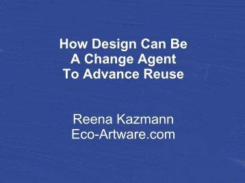 Reena Kazmann Eco-Artware.com - Reuse Alliance