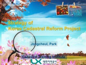 Korea Cadastral Reform Project - Asia Geospatial Forum 2013