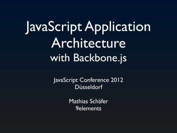 with Backbone.js - JavaScript conference on Oct 15+16, 2012 in ...