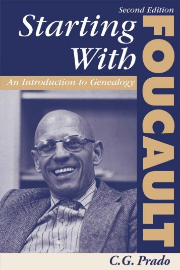 Starting with Foucault: An Introduction to Genealogy, Second Edition