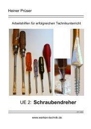Technikunterricht UE 2: Schraubendreher - Werken und Technik