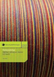 Faktaunderlag Hållbar odling av växter till textil, 2008