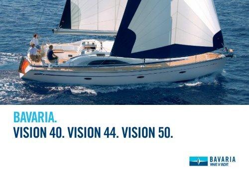 BAVARIA. VISION 40. VISION 44. VISION 50.