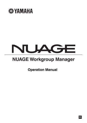 NUAGE Workgroup Manager Operation Manual - Yamaha Downloads