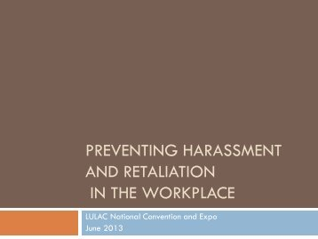 Preventing Retaliation and Harrasment in the Workplace - lulac