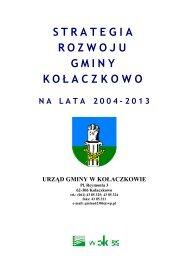 STRATEGIA ROZWOJU GMINY KOŁACZKOWO na lata 2004-2013