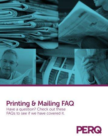 Printing & Mailing FAQ - PERQ