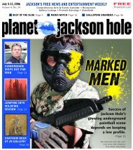 jackson's free news and entertainment weekly - Planet Jackson Hole