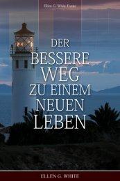 Der bessere Weg zu einem neuen Leben - Ellen G. White Writings