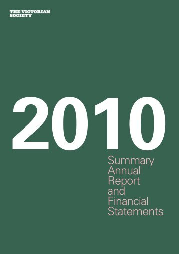 2010 Summary annual report and accounts - The Victorian Society
