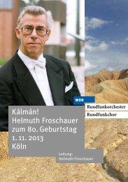 Kálmán! Helmuth Froschauer zum 80. Geburtstag 1. 11. 2013 ... - WDR