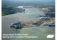Associated British Ports Spring 2013 Investor Presentation