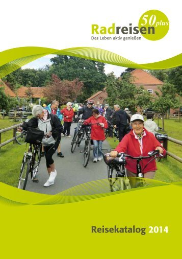 Reise-Katalog 2014 - Radreisen50plus