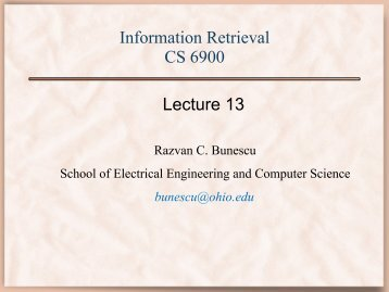 Information Retrieval CS 6900 Lecture 13 - ACE home page - Ohio ...