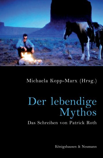Der lebendige Mythos - Patrick Roth