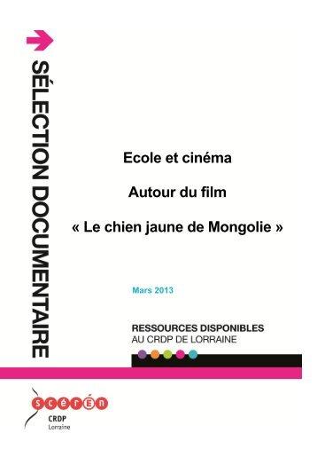 Ecole et cinéma Autour du film « Le chien jaune de Mongolie »