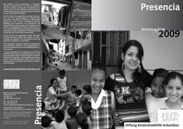 Presencia 2009 Presencia - Kinderdirekthilfe Kolumbien