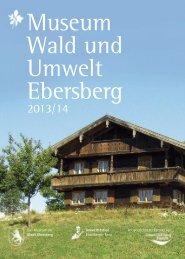Museum Wald und Umwelt Ebersberg - Dr. Margarete Meggle-Freund