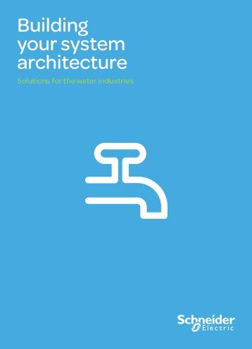 Building your system architecture brochure - Schneider Electric