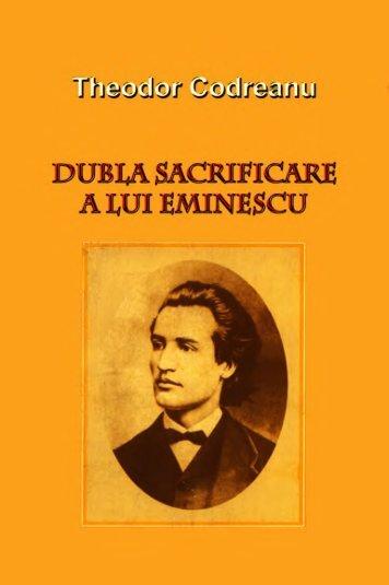 Theodor Codreanu, Dubla sacrificare a lui Eminescu