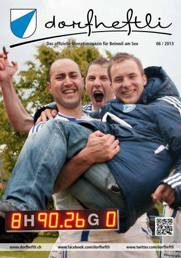 Das offizielle Monatsmagazin für Beinwil am See 06 / 2013 - dorfheftli