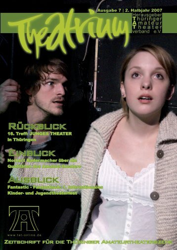 Theatrium, Ausgabe 7 - 2. Halbjahr 2007 - TAT-Online:::Reloaded