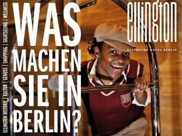 Was machen Sie in Berlin? - Ellington Hotel Berlin