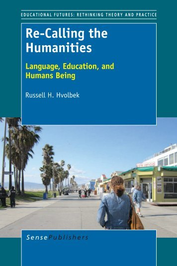 Re-Calling the Humanities - Sense Publishers