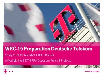 WRC-15 Preparation Deutsche Telekom - Alfred ... - Readi Asean