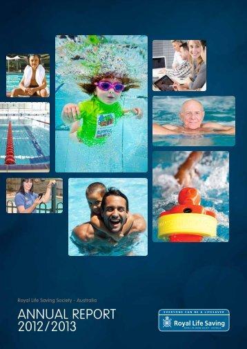 AnnuAl RepoRt 2012/2013 - Royal Life Saving Society Australia